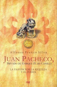 juan pacheco 197x300 Alfonso Franco Silva retrata en su libro sobre Juan Pacheco la pasin por la riqueza y el poder